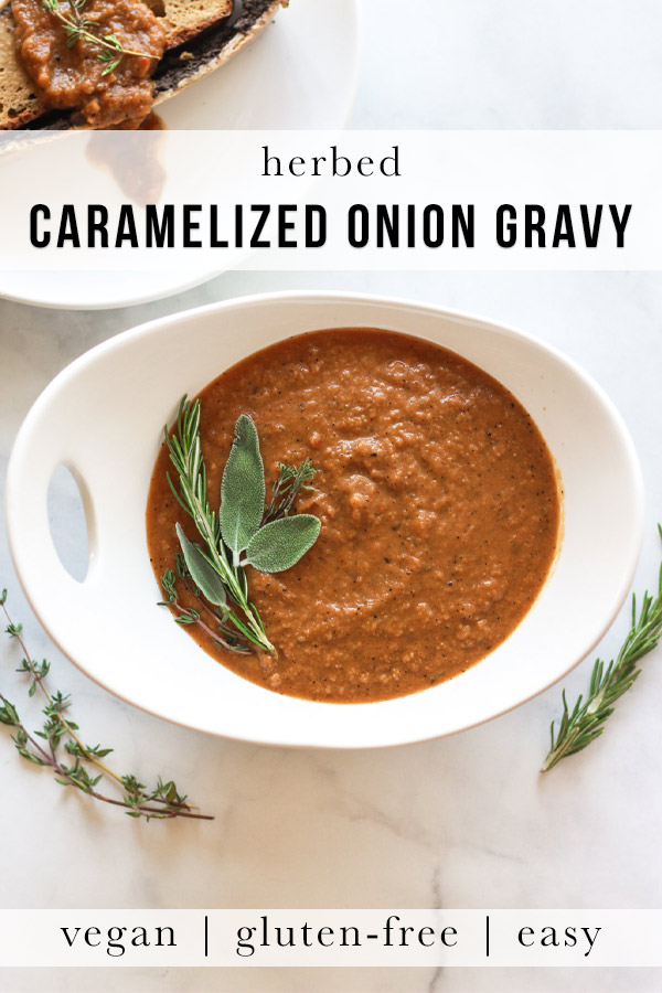 This herb and caramelized onion gravy is a flavor rich, gluten-free, vegan holiday recipe.